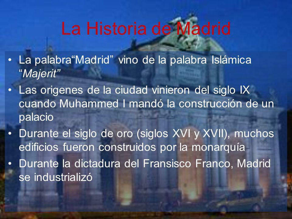 La Historia de Madrid La palabraMadrid vino de la palabra IslámicaMajerit Las origenes de la ciudad vinieron del siglo IX cuando Muhammed I mandó la c