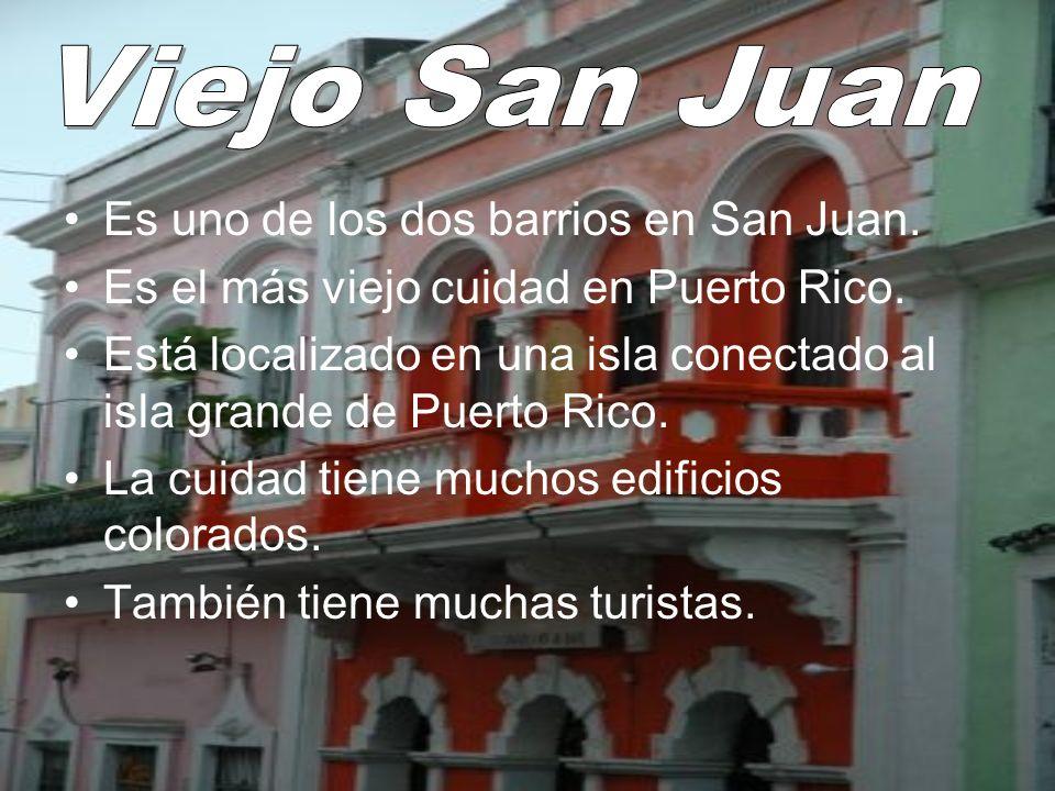 Es uno de los dos barrios en San Juan. Es el más viejo cuidad en Puerto Rico. Está localizado en una isla conectado al isla grande de Puerto Rico. La