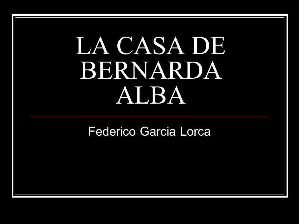 LA CASA DE BERNARDA ALBA Federico Garcia Lorca