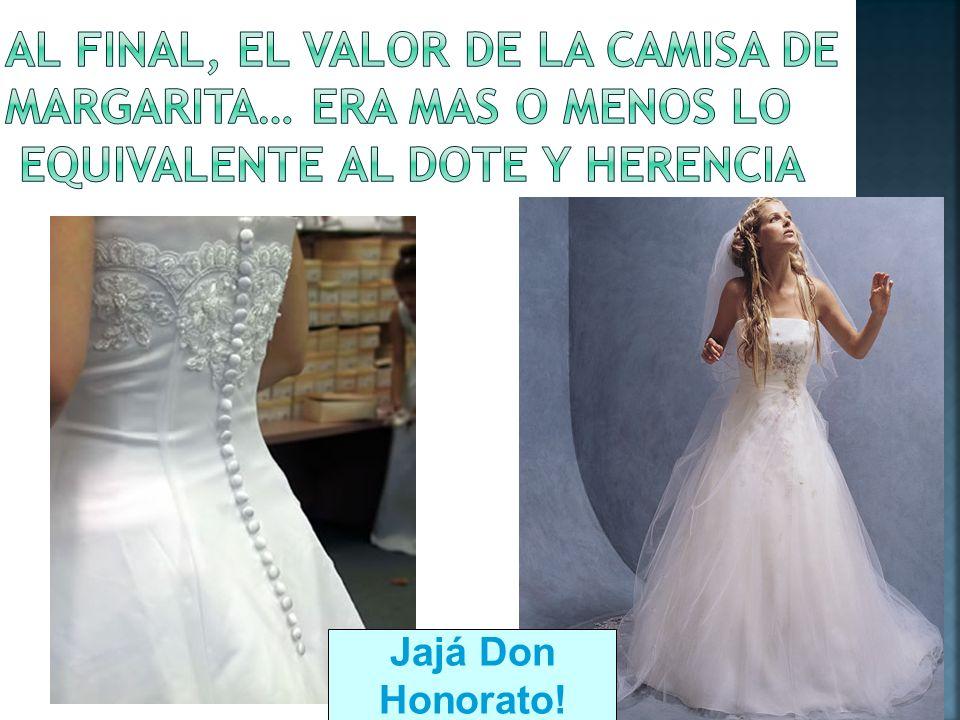 Jajá Don Honorato!