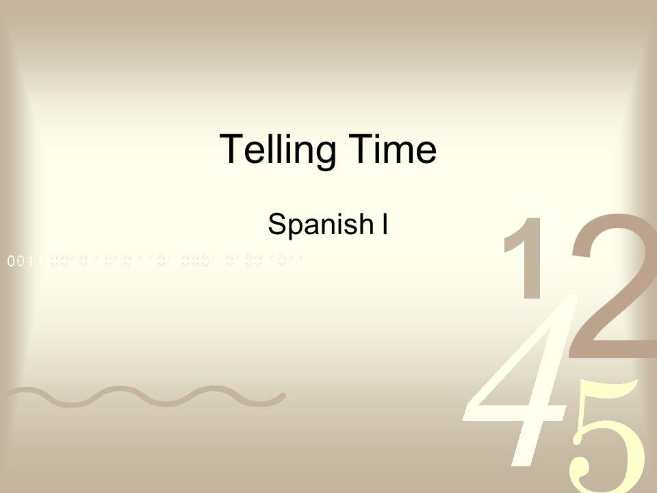 Telling Time Spanish I