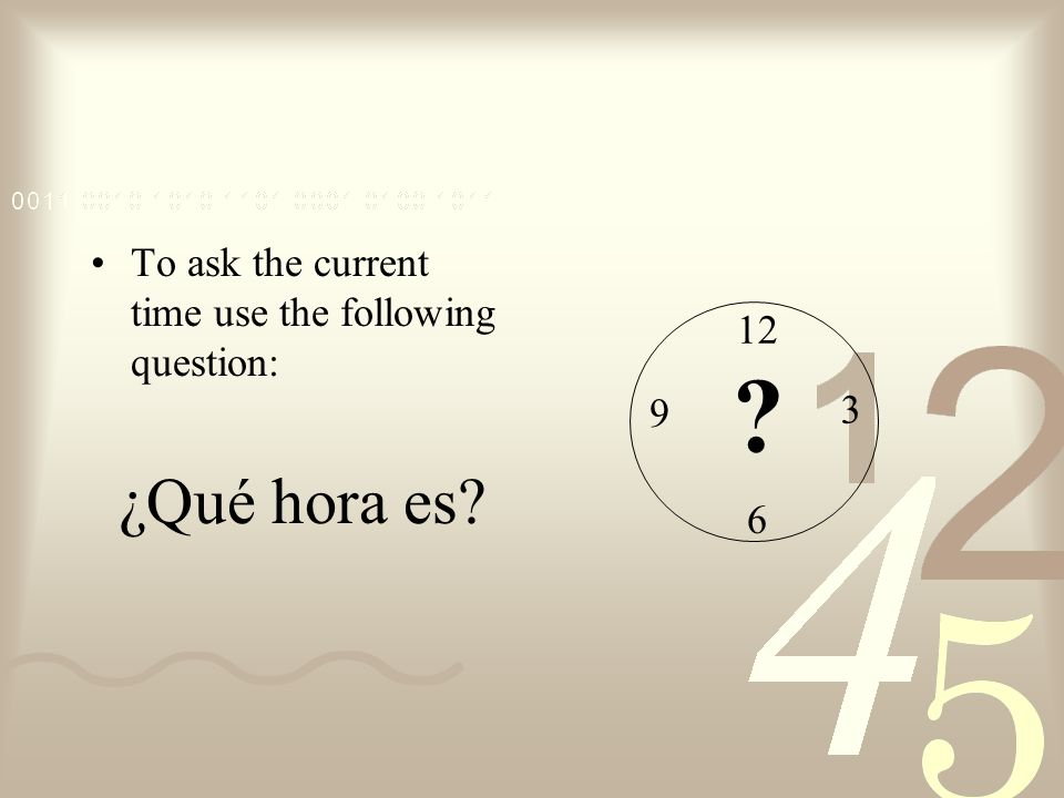 When it is one oclock the following expression is used: Es la una.