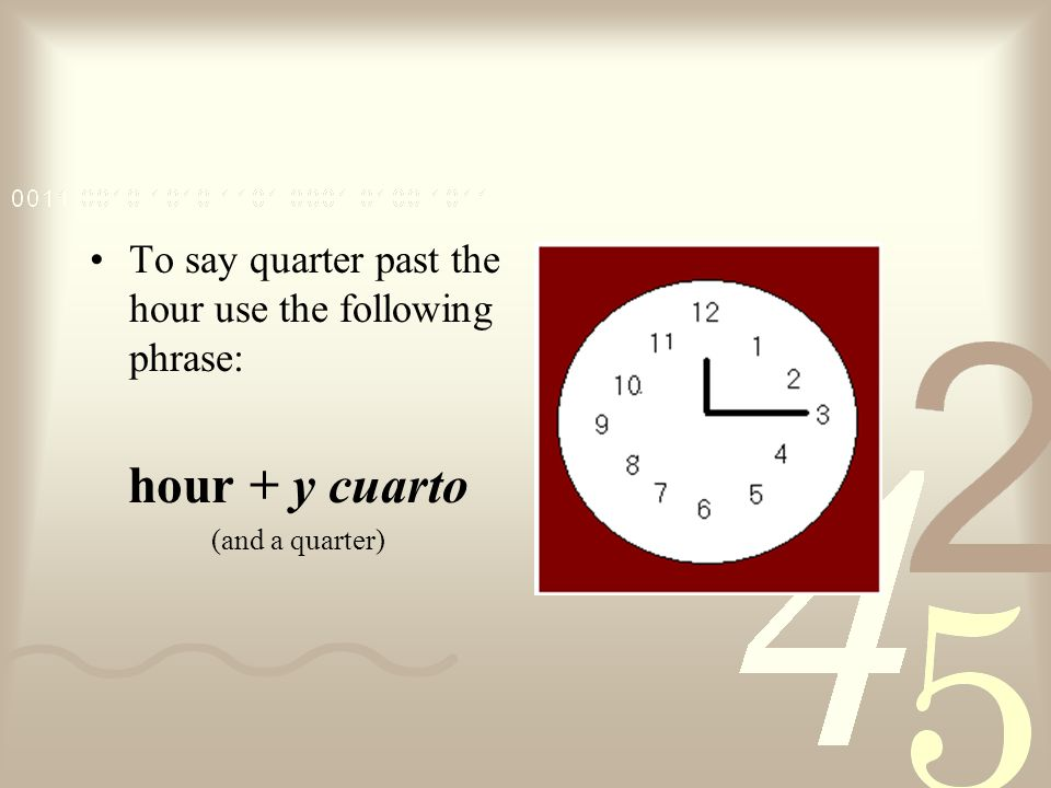 Special phrases are used to express the half hour and quarter hours.