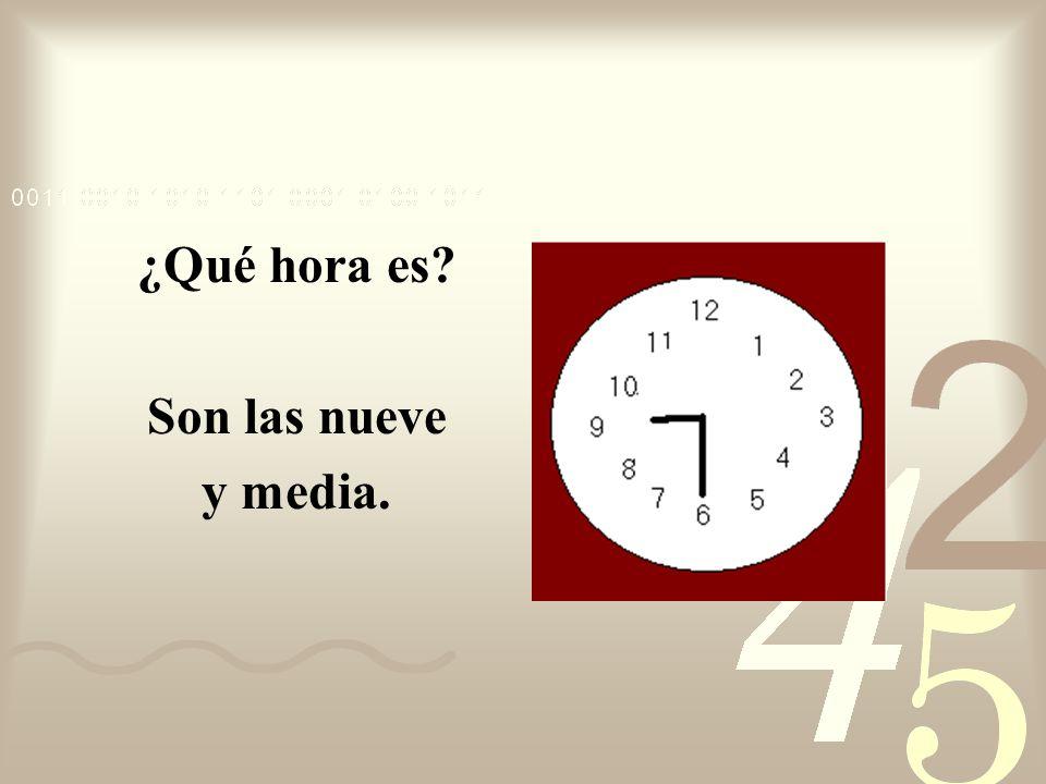 ¿Qué hora es? Es la una y media.