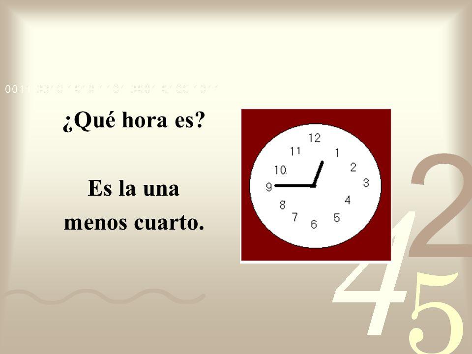 ¿Qué hora es? Son las ocho menos cuarto.