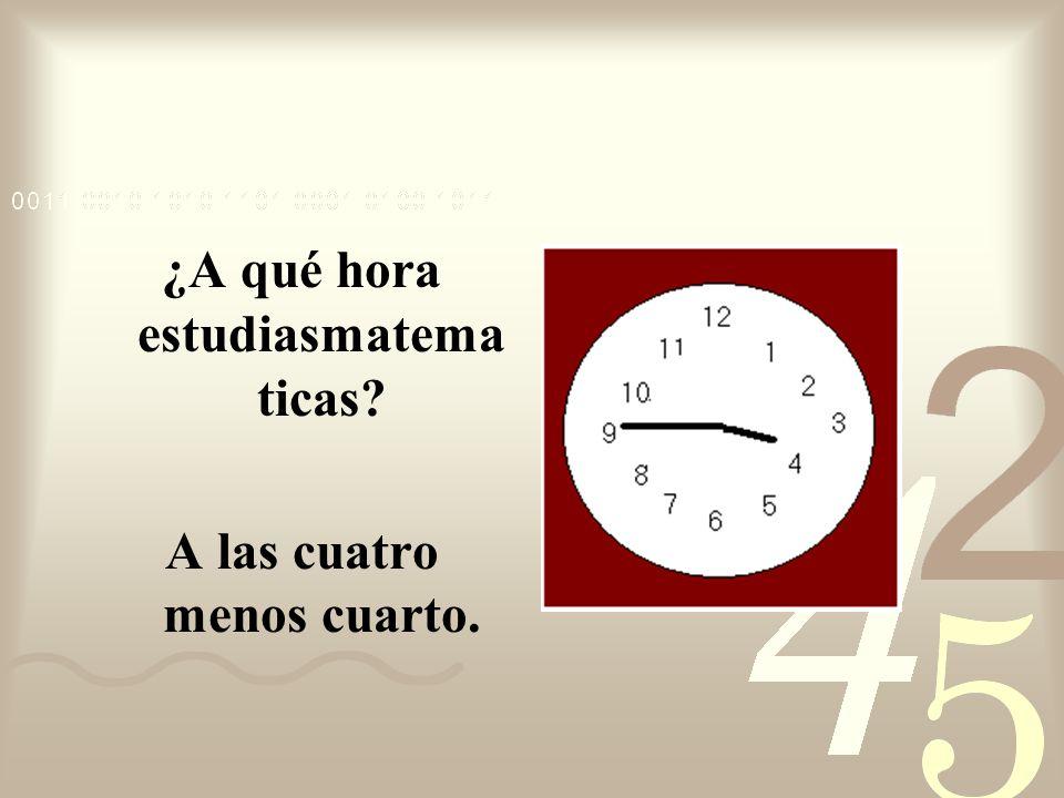 ¿A qué hora comes con tu familia? A las cinco y media.