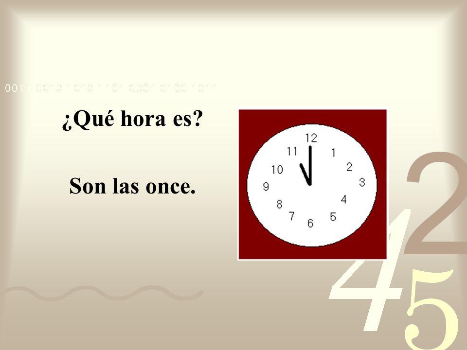 ¿Qué hora es? Son las seis menos cuarto.