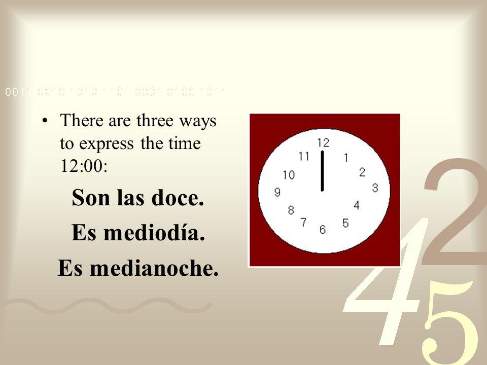¿Qué hora es? Son las ______ de la noche. Its your bed time.