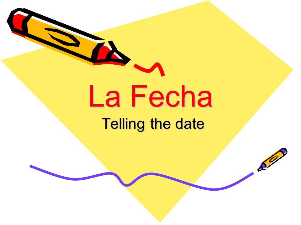 La Fecha Telling the date