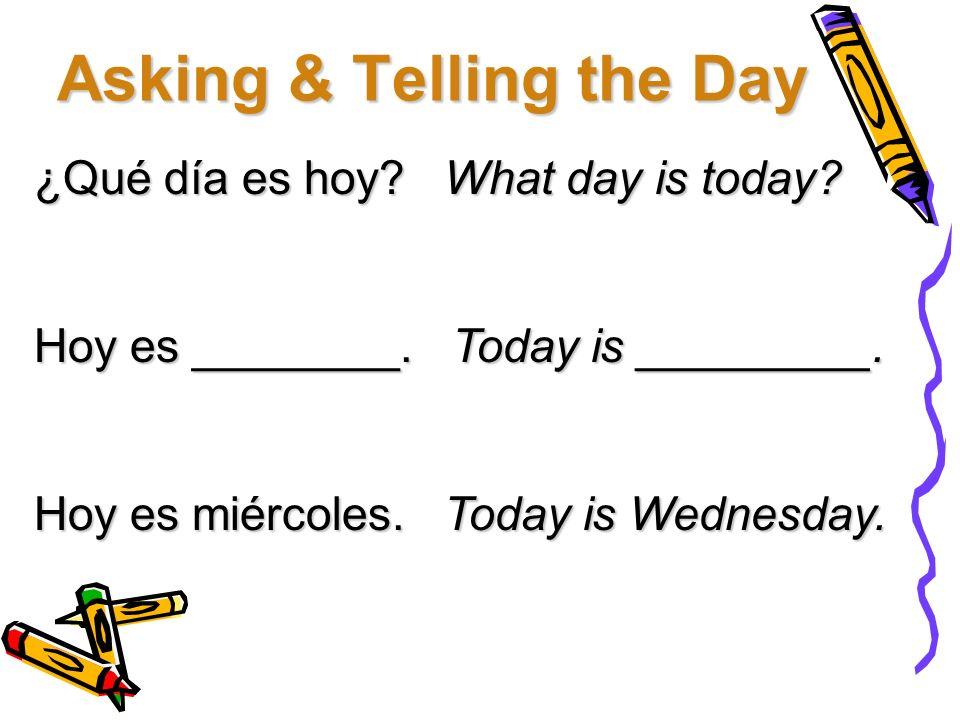 ¿Qué día es hoy.¿Qué día es mañana. ¿Cuál es la fecha de hoy.