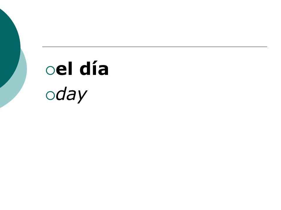 el día day