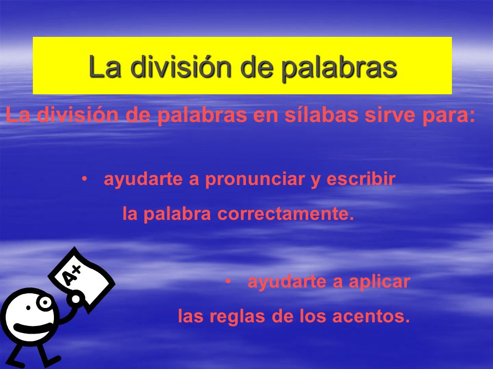 Las consonantes Dos consonantes juntas tienen que ser separadas (excepto: ch, ll, rr ) ven - der pan – ta - lla pac - to her – ma - no lám – pa - raat - las per – so- nater - cer
