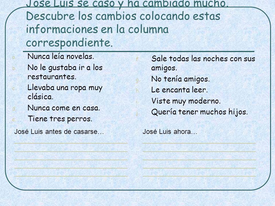 José Luis se casó y ha cambiado mucho.