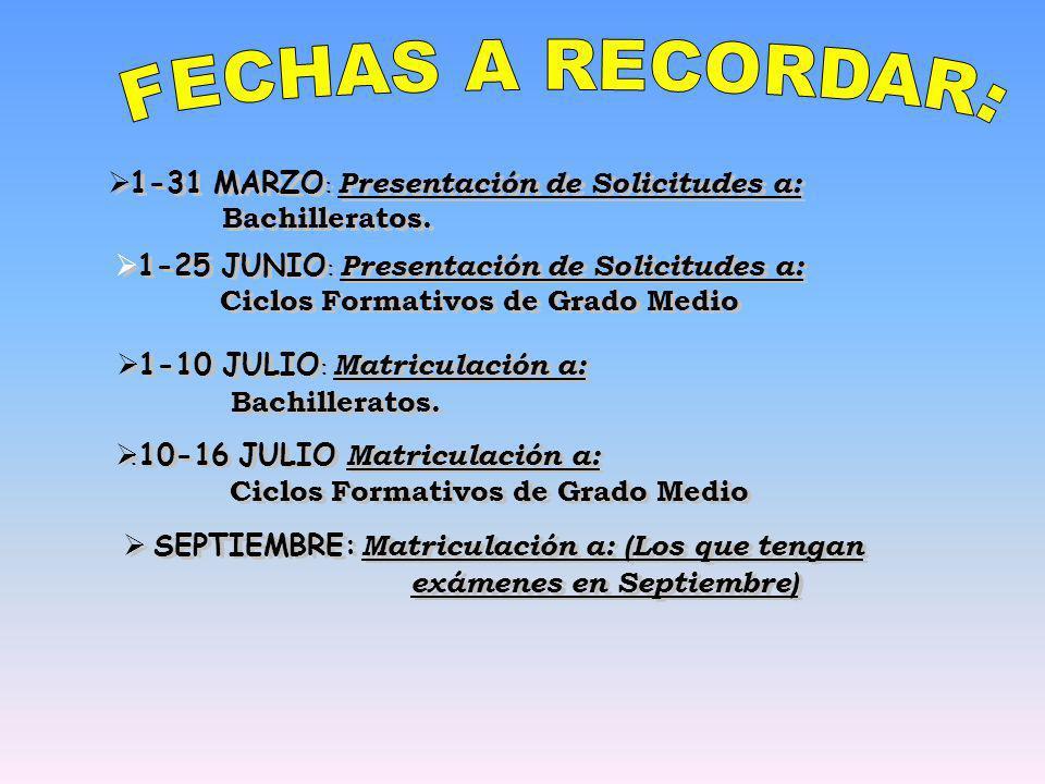 1-31 MARZO : Presentación de Solicitudes a: Bachilleratos.