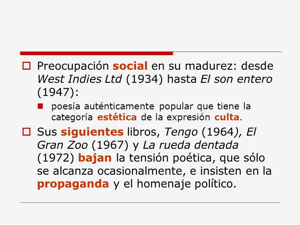Preocupación social en su madurez: desde West Indies Ltd (1934) hasta El son entero (1947): poesía auténticamente popular que tiene la categoría estét