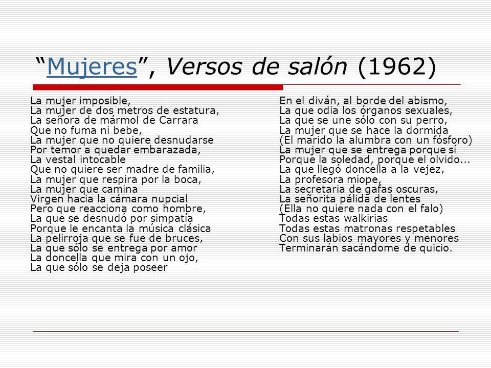 Mujeres, Versos de salón (1962)Mujeres La mujer imposible, La mujer de dos metros de estatura, La señora de mármol de Carrara Que no fuma ni bebe, La