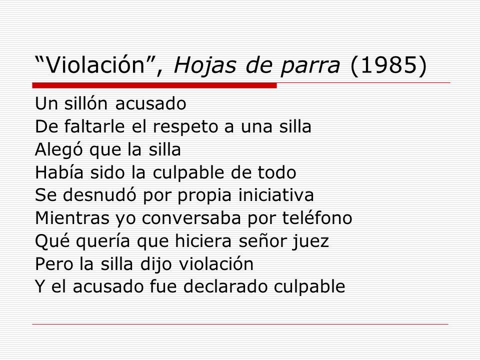 Violación, Hojas de parra (1985) Un sillón acusado De faltarle el respeto a una silla Alegó que la silla Había sido la culpable de todo Se desnudó por
