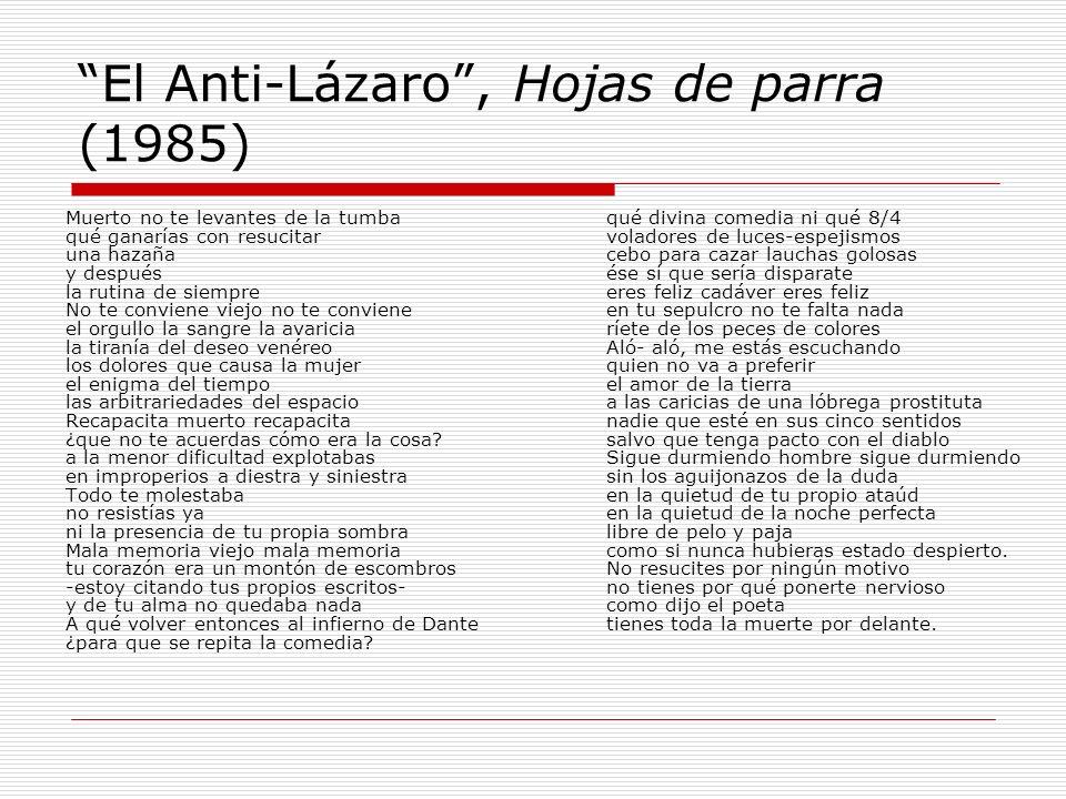 El Anti-Lázaro, Hojas de parra (1985) Muerto no te levantes de la tumba qué ganarías con resucitar una hazaña y después la rutina de siempre No te con