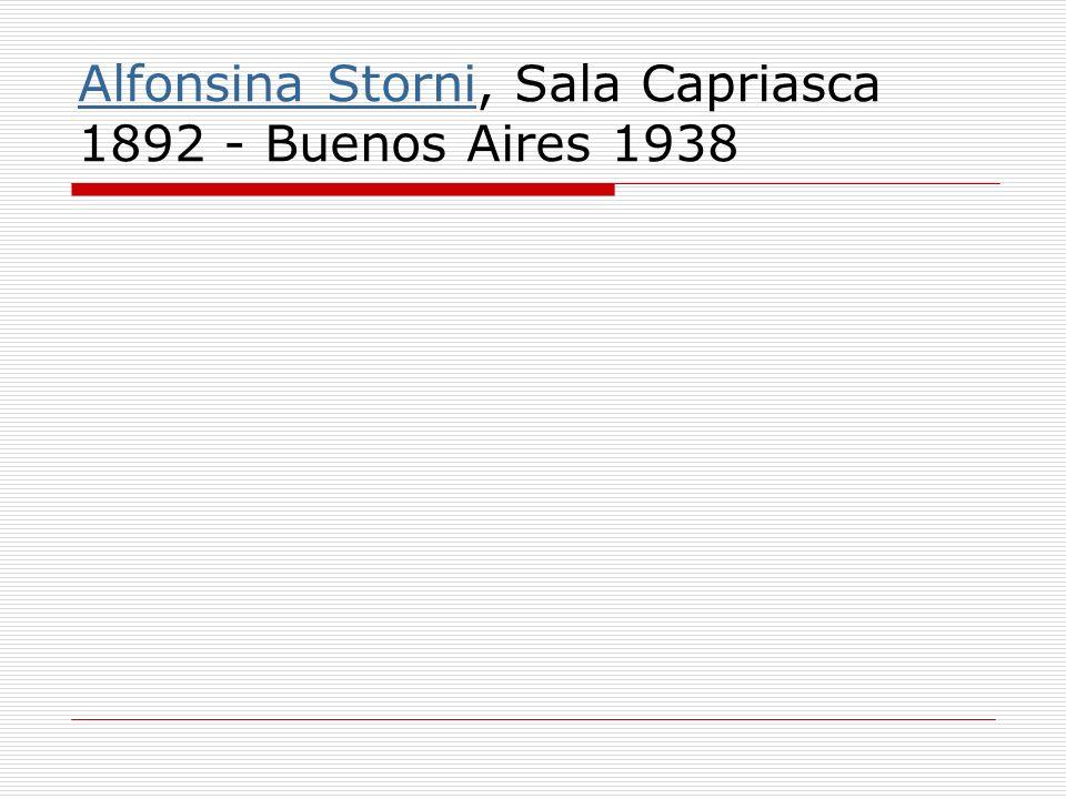 Alfonsina StorniAlfonsina Storni, Sala Capriasca 1892 - Buenos Aires 1938