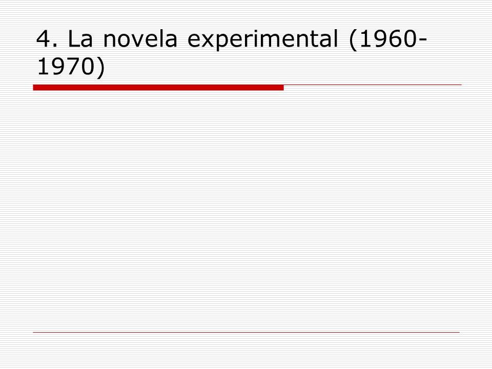 4. La novela experimental (1960- 1970)