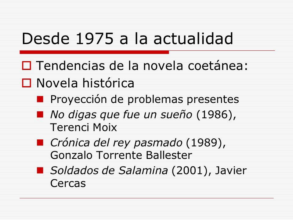 Desde 1975 a la actualidad Tendencias de la novela coetánea: Novela histórica Proyección de problemas presentes No digas que fue un sueño (1986), Tere