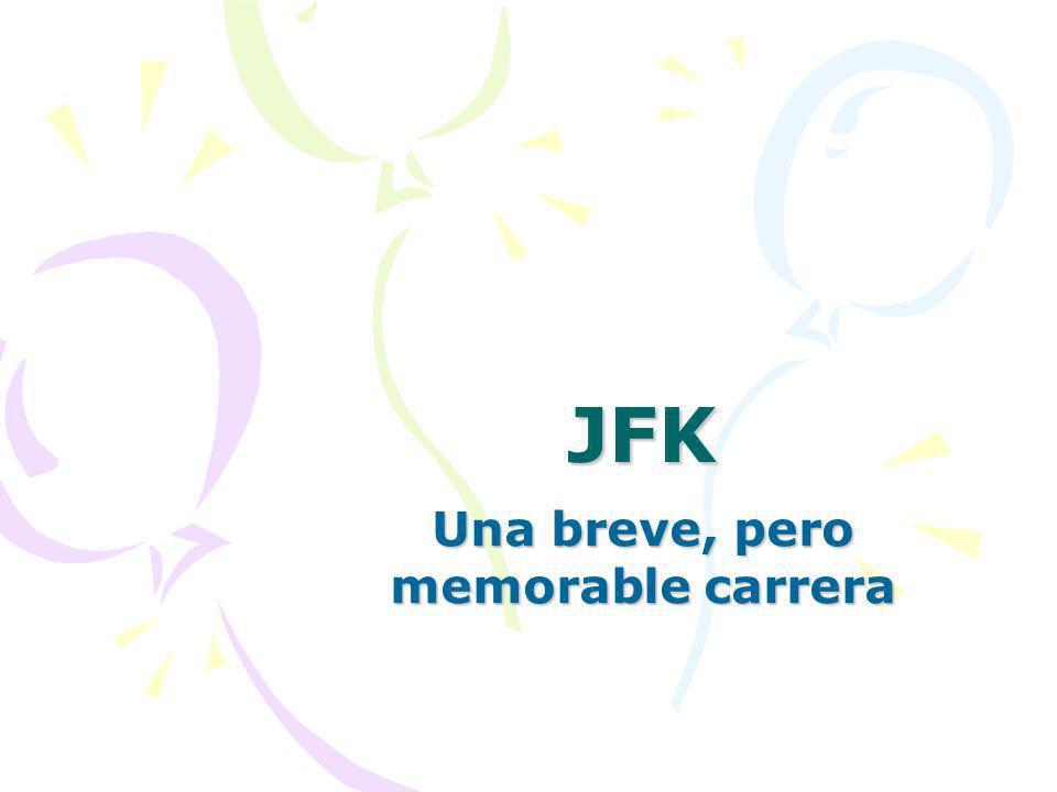 JFK Una breve, pero memorable carrera