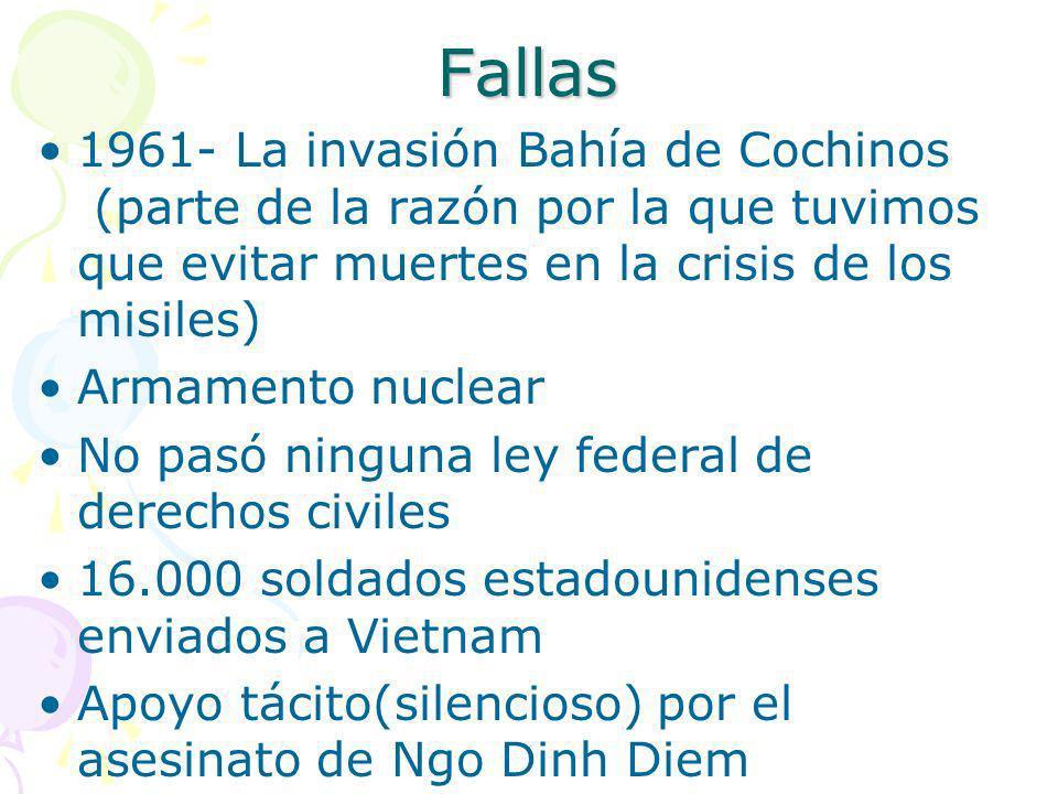 Fallas 1961- La invasión Bahía de Cochinos (parte de la razón por la que tuvimos que evitar muertes en la crisis de los misiles) Armamento nuclear No