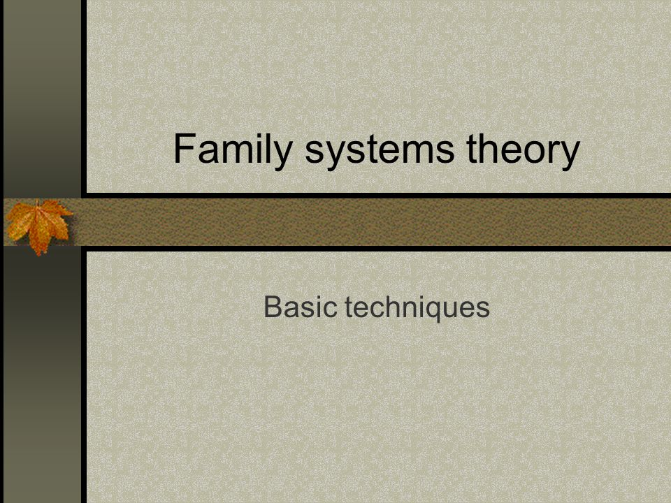 Family systems theory Basic techniques