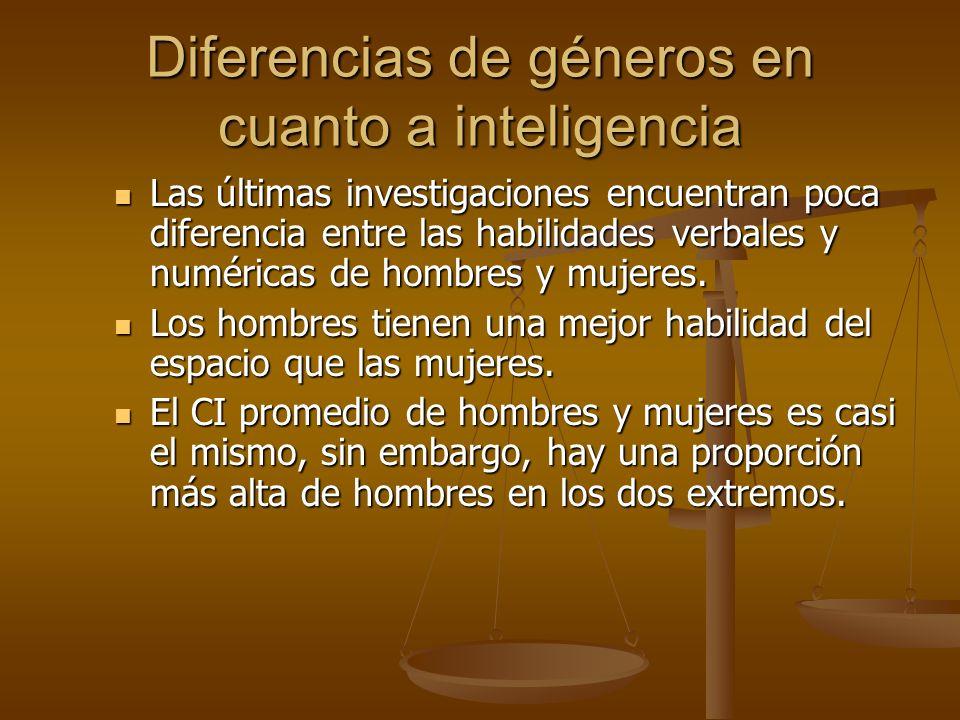 Diferencias de géneros en cuanto a inteligencia Las últimas investigaciones encuentran poca diferencia entre las habilidades verbales y numéricas de h