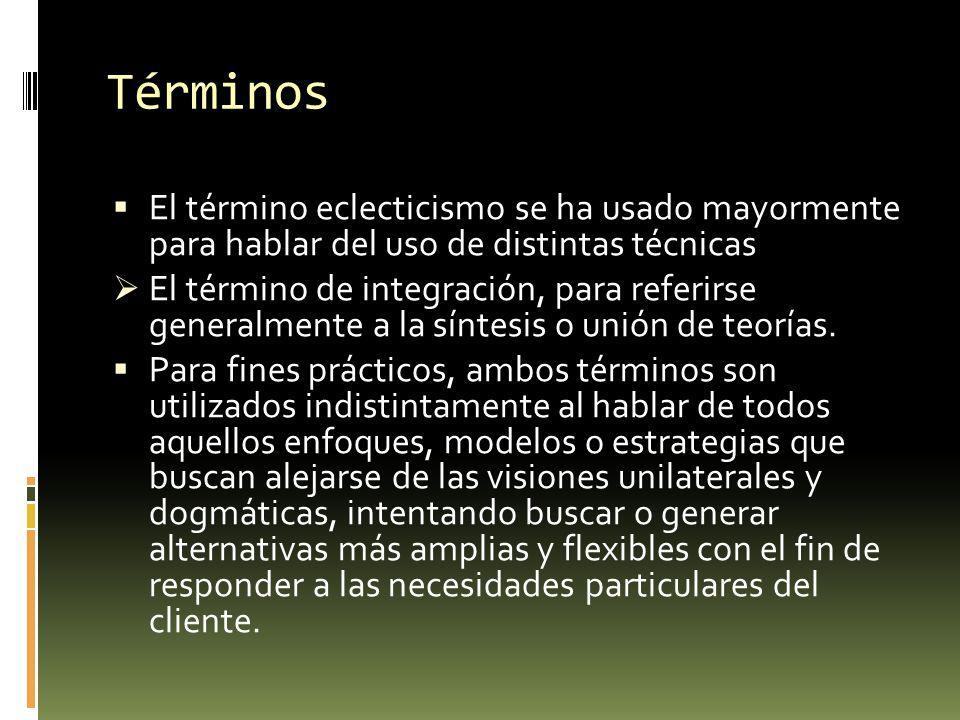 Términos El término eclecticismo se ha usado mayormente para hablar del uso de distintas técnicas El término de integración, para referirse generalmen