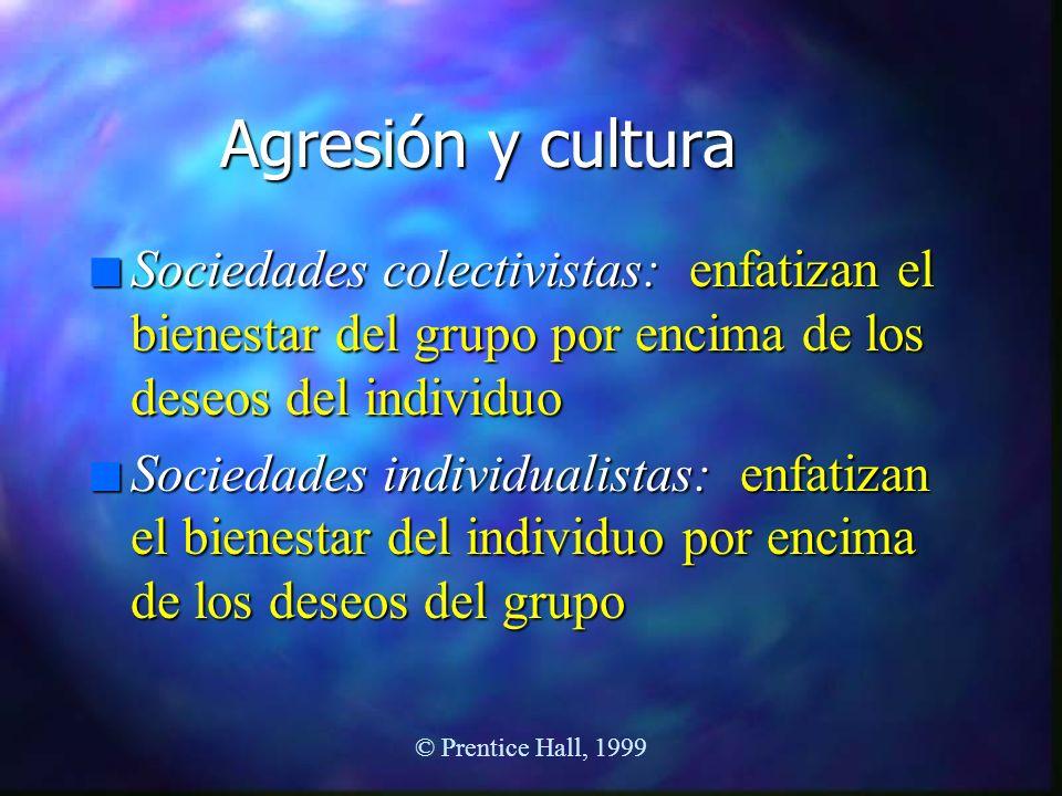 Agresión y cultura n Sociedades colectivistas: enfatizan el bienestar del grupo por encima de los deseos del individuo n Sociedades individualistas: e