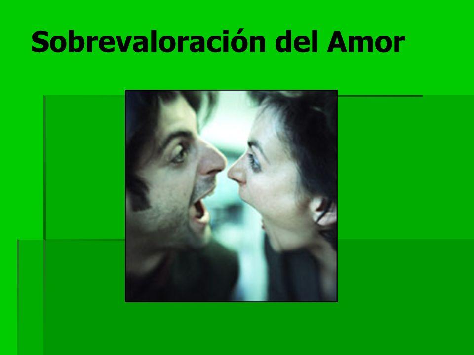 Sobrevaloración del Amor