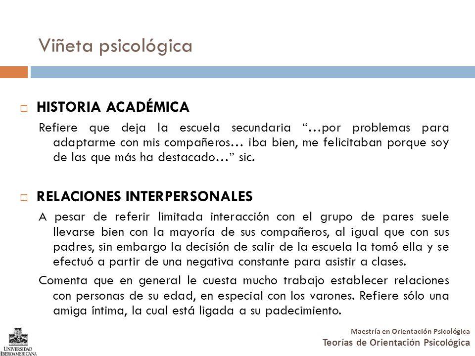 Maestría en Orientación Psicológica Teorías de Orientación Psicológica Viñeta psicológica CONSUMO DE SUSTANCIAS Niega y no se comprueba el uso experimental de sustancias psicoactivas.