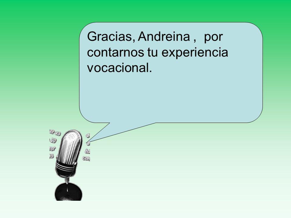 Gracias, Andreina, por contarnos tu experiencia vocacional.