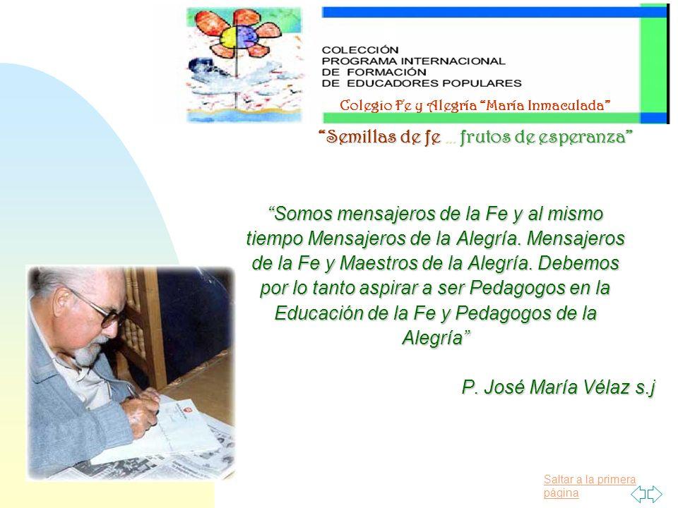 Saltar a la primera página La Educación Popular en Fe y Alegría La Educación Popular como propuesta ética, política y pedagógica.