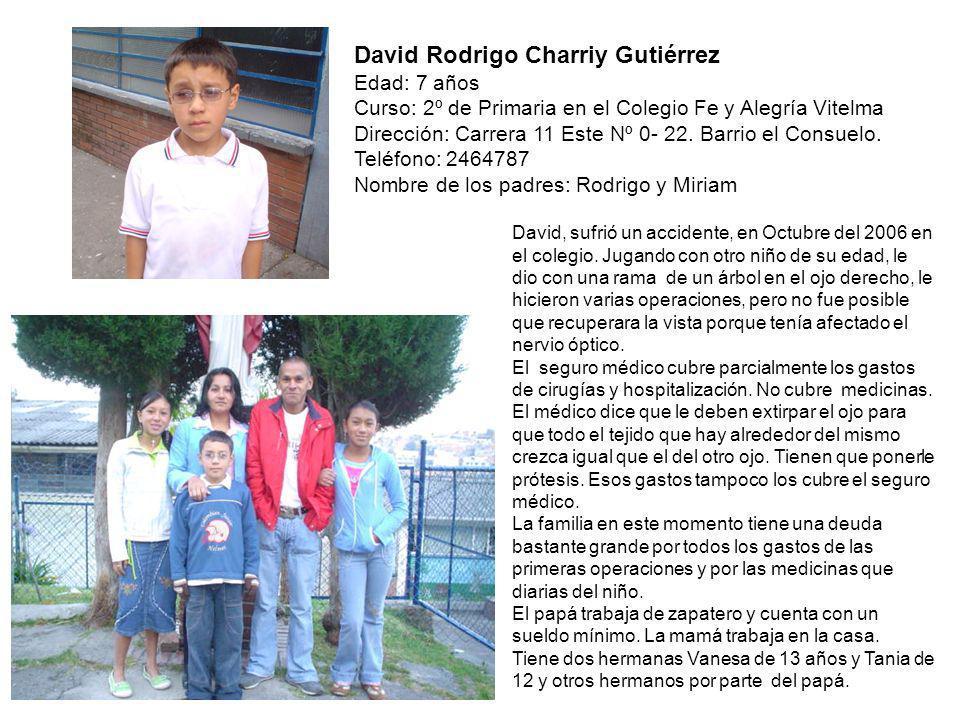 David Rodrigo Charriy Gutiérrez Edad: 7 años Curso: 2º de Primaria en el Colegio Fe y Alegría Vitelma Dirección: Carrera 11 Este Nº 0- 22. Barrio el C