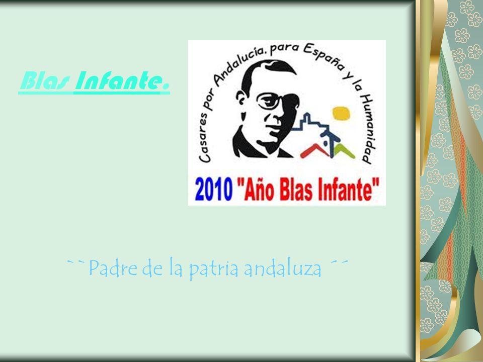 Blas Infante. ``Padre de la patria andaluza ´´