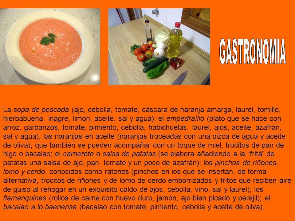 La sopa de pescada (ajo, cebolla, tomate, cáscara de naranja amarga, laurel, tomillo, hierbabuena, inagre, limón, aceite, sal y agua); el empedraíllo