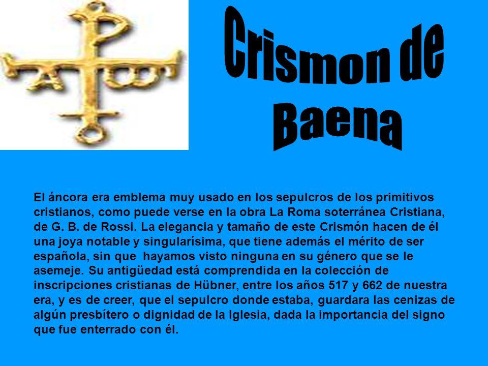 El áncora era emblema muy usado en los sepulcros de los primitivos cristianos, como puede verse en la obra La Roma soterránea Cristiana, de G.
