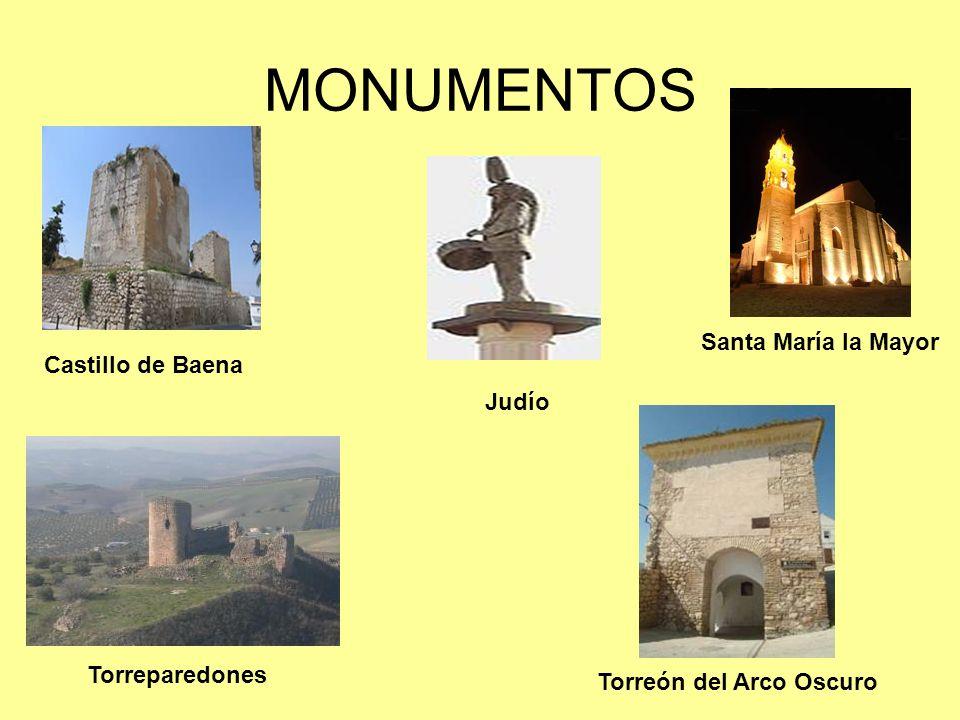 MONUMENTOS Castillo de Baena Judío Santa María la Mayor Torreparedones Torreón del Arco Oscuro