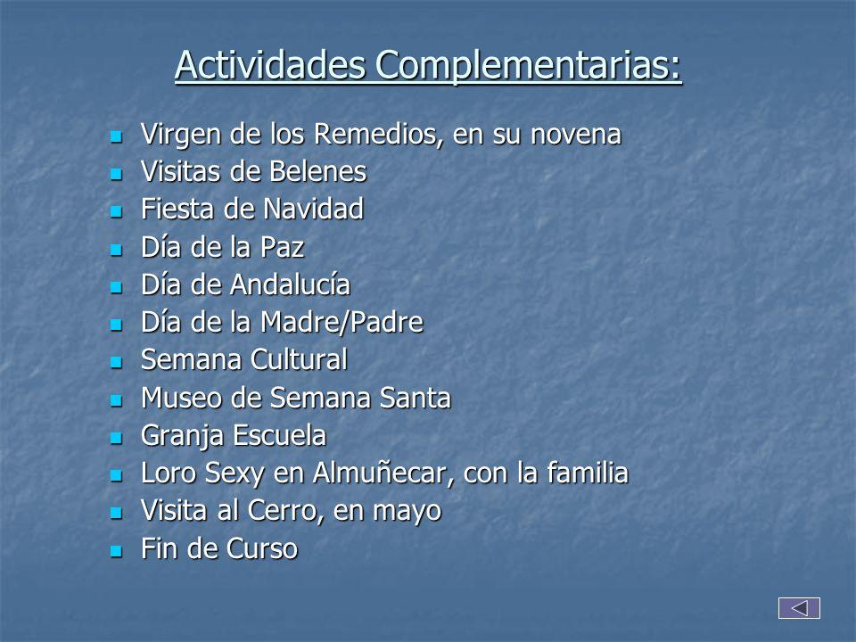 Actividades Complementarias: Virgen de los Remedios, en su novena Visitas de Belenes Fiesta de Navidad Día de la Paz Día de Andalucía Día de la Madre/