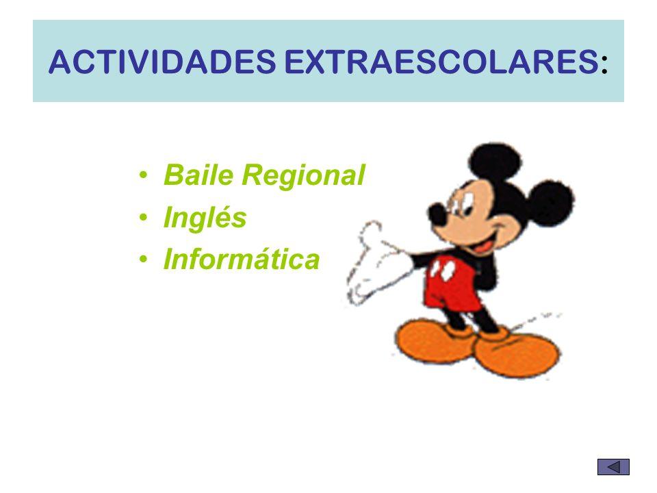 ACTIVIDADES EXTRAESCOLARES: Baile Regional Inglés Informática