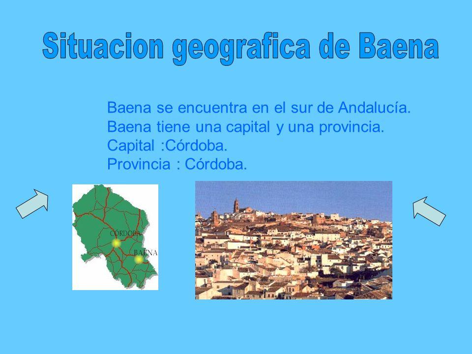 Baena se encuentra en el sur de Andalucía. Baena tiene una capital y una provincia. Capital :Córdoba. Provincia : Córdoba.