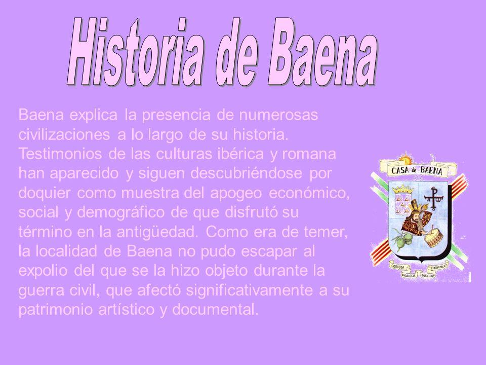Baena explica la presencia de numerosas civilizaciones a lo largo de su historia. Testimonios de las culturas ibérica y romana han aparecido y siguen