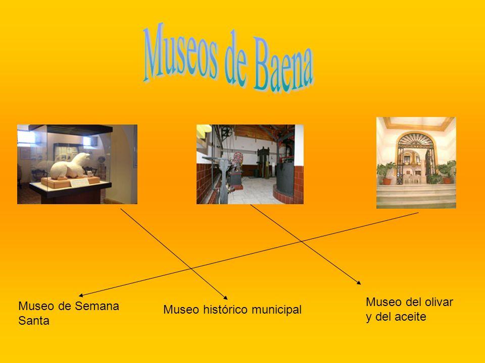 Museo histórico municipal Museo del olivar y del aceite Museo de Semana Santa
