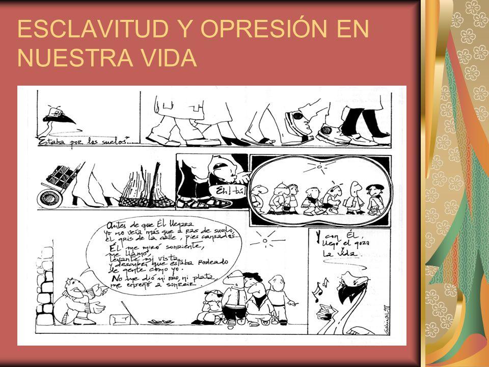 ESCLAVITUD Y OPRESIÓN EN NUESTRA VIDA