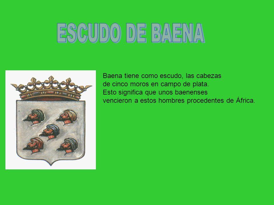 Baena tiene como escudo, las cabezas de cinco moros en campo de plata. Esto significa que unos baenenses vencieron a estos hombres procedentes de Áfri