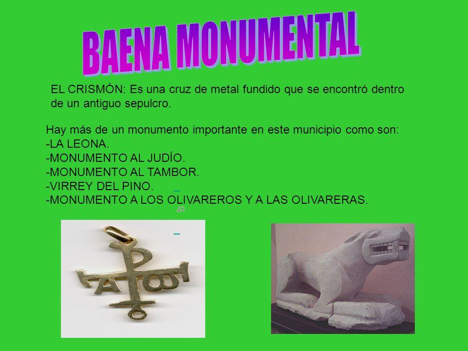 EL CRISMÓN: Es una cruz de metal fundido que se encontró dentro de un antiguo sepulcro. Hay más de un monumento importante en este municipio como son: