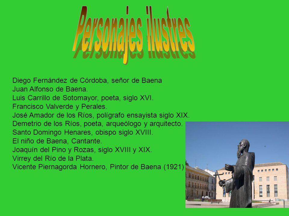 Diego Fernández de Córdoba, señor de Baena Juan Alfonso de Baena. Luis Carrillo de Sotomayor, poeta, siglo XVI. Francisco Valverde y Perales. José Ama