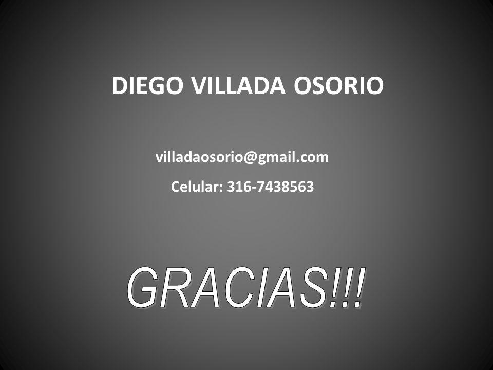 DIEGO VILLADA OSORIO villadaosorio@gmail.com Celular: 316-7438563